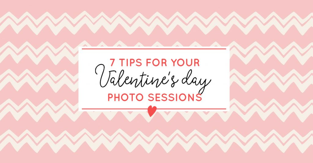 Valentine Mini Sessions Tips