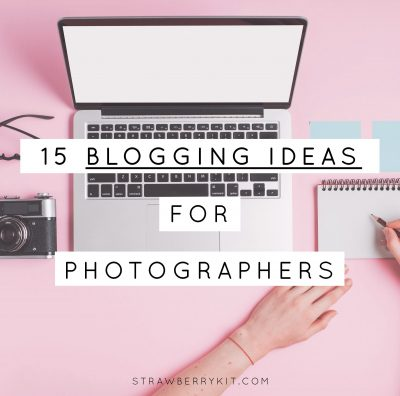 Blogging ideas for Photographers