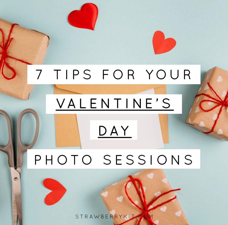 Valentine Photo Sessions Tips